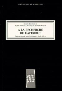 Sylvianne Rémi-Giraud et  Collectif - À la recherche de l'attribut.