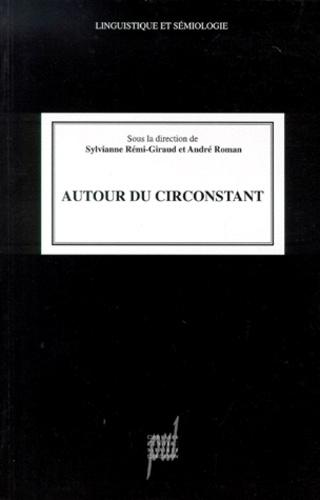 Sylvianne Rémi-Giraud et  Collectif - Autour du circonstant.