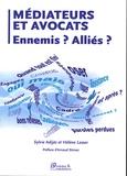 Sylvie Adijès et Hélène Lesser - Médiateurs et avocats - Ennemis ? Alliés ?.