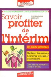 Sylvie Aghabachian et Anne Planté - Savoir profiter de l'intérim.