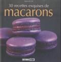 Sylvie Aï-Ali - 30 recettes exquises de macarons.