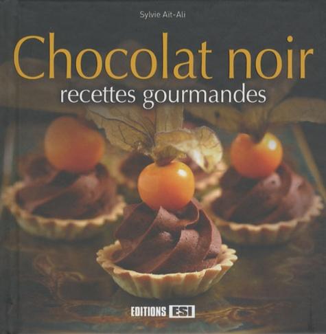 Sylvie Aï-Ali - Chocolat noir - Recettes gourmandes.