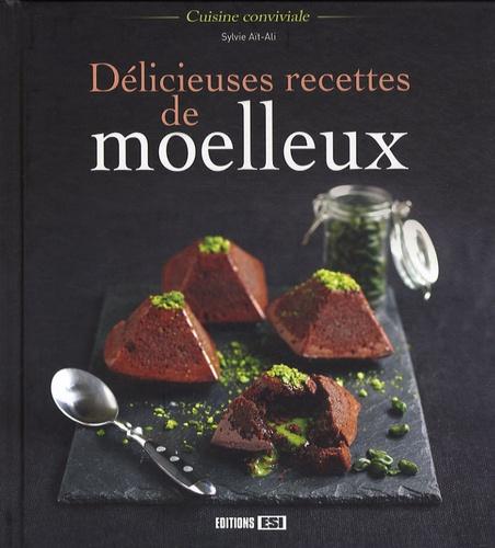 Sylvie Aï-Ali - Délicieuses recettes de moelleux.