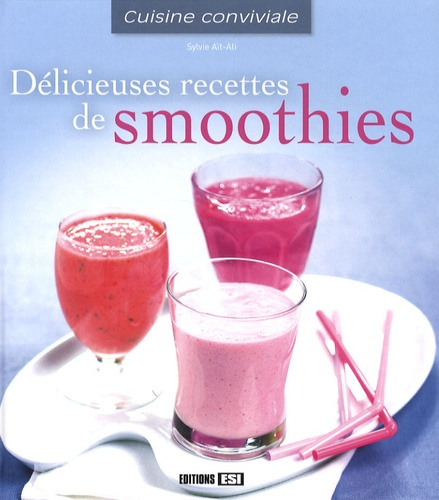 Sylvie Aï-Ali - Délicieuses recettes de smoothies.