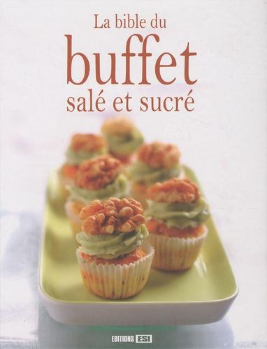 Sylvie Aï-Ali - La bible du buffet salé et sucré.