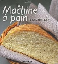 Sylvie Aï-Ali - La Machine à pain et ses recettes.