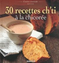Sylvie Aït-Ali - 30 recettes ch'ti à la chicorée.