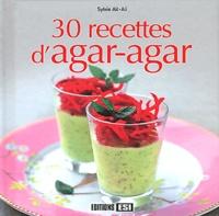 Sylvie Aït-Ali - 30 recettes d'agar-agar.