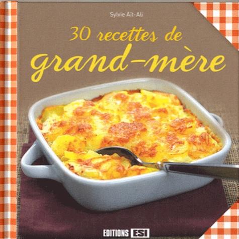 Sylvie Aït-Ali - 30 recettes de grand-mère.
