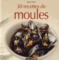 Sylvie Aït-Ali - 30 recettes de moules.
