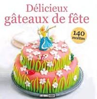 Sylvie Aït-Ali - Délicieux gâteaux de fête.