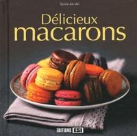 Sylvie Aït-Ali - Délicieux macarons.