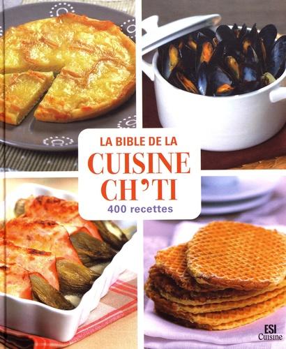 La bible de la cuisine ch'ti. 400 recettes