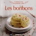 Sylvie Aït-Ali et Sophie Rohaut - Les bonbons - Cuisinez avec les produits cultes.