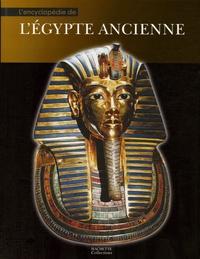 Sylvie Albou-Tabart et  Collectif - L'encyclopédie de l'Egypte ancienne.