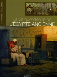 Sylvie Albou-Tabart - La vie quotidienne de l'Egypte ancienne.