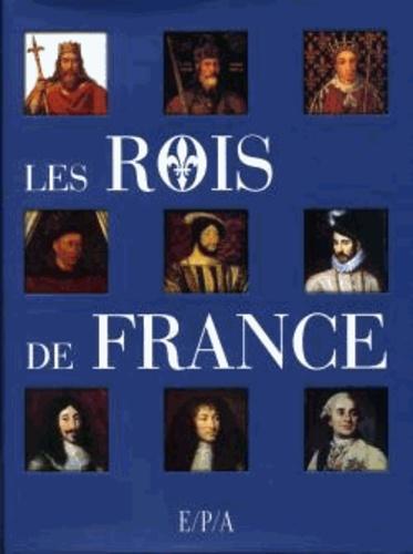 Sylvie Albou-Tabart et Daniel Bernard - Les Rois de France.