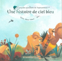 Sylvie Albou-Tabart - Une histoire de ciel bleu.