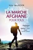 Sylvie Alice Royer - La marche afghane pour tous.