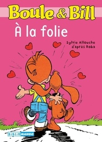 Sylvie Allouche et Jean Roba - Boule & Bill Tome 228 : A la folie.