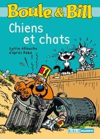 Sylvie Allouche et Jean Roba - Boule et Bill  : Chiens et chats.