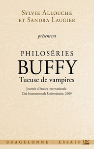 Sylvie Allouche et Sandra Laugier - Philoséries : Buffy tueuse de vampires.