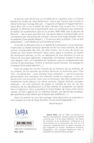 Etre Juif. A Lyon et ses alentours (1940-1944)