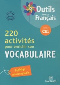 Sylvie Aminta et Alice Helbling - 220 activités pour enrichir son vocabulaire CE1 - Programme 2008.