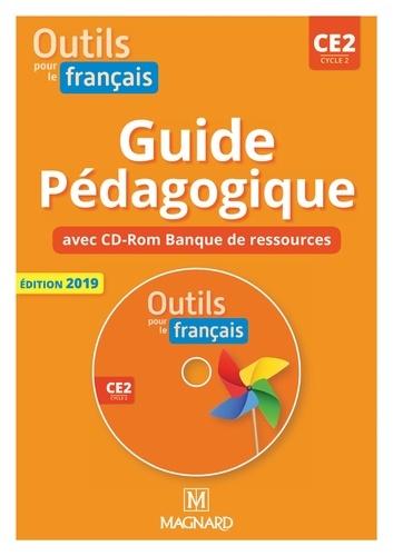 Outils pour le français CE2 cycle 2. Guide pédagogique  Edition 2019 -  avec 1 Cédérom
