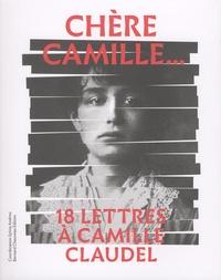 Sylvie Andreu - Chère Camille... - 18 lettres à Camille Claudel.