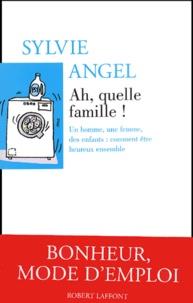 Ah, quelle famille! Un homme, une femme, des enfants : comment être heureux ensemble.pdf