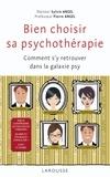 Sylvie Angel et Pierre Angel - Bien choisir sa psychothérapie - Comment s'y retrouver dans la galaxie psy.