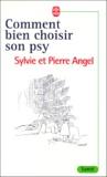 Sylvie Angel et Pierre Angel - Comment bien choisir son psy.