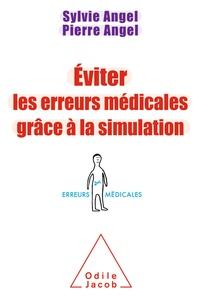 Sylvie Angel et Pierre Angel - Eviter les erreurs médicales grâce à la simulation.