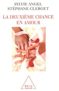 Sylvie Angel et Stéphane Clerget - La deuxième chance en amour.