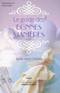 Sylvie-Anne Chatelet - Le guide des bonnes manières.