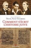 Sylvie Anne Goldberg - Comment s'écrit l'histoire juive.