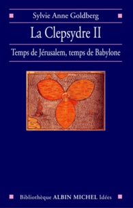 Sylvie-Anne Goldberg et Sylvie Anne Goldberg - La Clepsydre II.