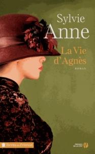 Sylvie Anne - La vie d'Agnès.