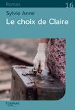 Sylvie Anne - Le choix de Claire.