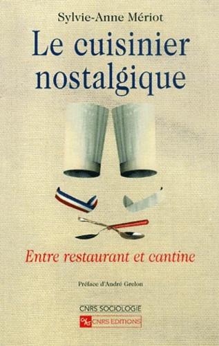 Le cuisinier nostalgique. Entre restaurant et cantine