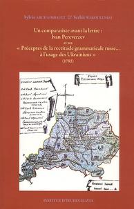 """Sylvie Archaimbault et Serhii Wakoulenko - Ivan Pereverzev et ses """"Préceptes de la rectitude grammaticale russe... à l'usage des Ukrainiens"""" (1782)."""