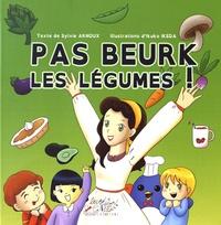 Sylvie Arnoux et Ikuko Ikeda - Pas beurk les légumes !.