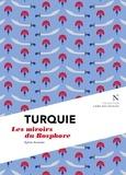 Sylvie Arsever et L'Âme des peuples - Turquie : Les miroirs du Bosphore - L'Âme des Peuples.
