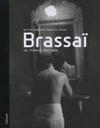 Sylvie Aubenas et Quentin Bajac - Brassaï - Le flâneur nocturne.