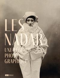 Sylvie Aubenas et Anne Lacoste - Les Nadar - Une légende photographique.