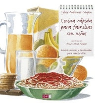 Sylvie Aubonnet-Caupin et Anne-Marie Pineau - Cocina rápida para familias con niños.