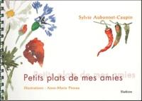 Sylvie Aubonnet-Caupin - Petits plats de mes amies.