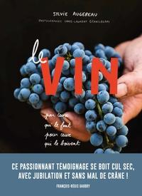 Sylvie Augereau - Le vin par ceux qui le font pour ceux qui le boivent.