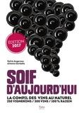 Sylvie Augereau et Antoine Gerbelle - Soif d'aujourd'hui - La compil des vins au naturel. 250 vignerons, 300 vins, 100% raisin.